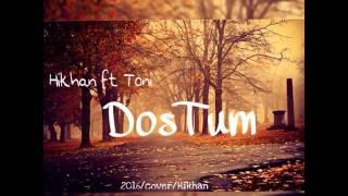 Hikan ft Toni - DosTum ( Vocal Hikhan )