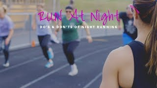 How To Run At Night [SAFETY]