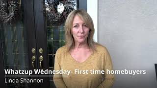 Whatzup Wednesday - First time homebuyers