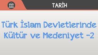 Türk İslam Devletlerinde Kültür ve Medeniyet -2