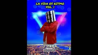La Vida Es Ritmo Vol. 1 - Mixing By Kneka Dj Aleteo Zapateo Guaracha Tribal