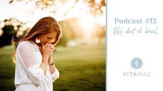 Podcast #12 – Blij dat ik baal