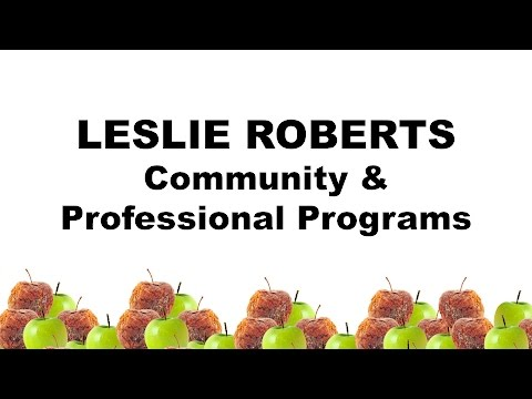 play Leslie Roberts - Community and Professional Programs video