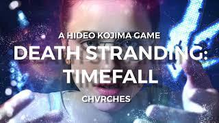 Death Stranding   CHVRCHES