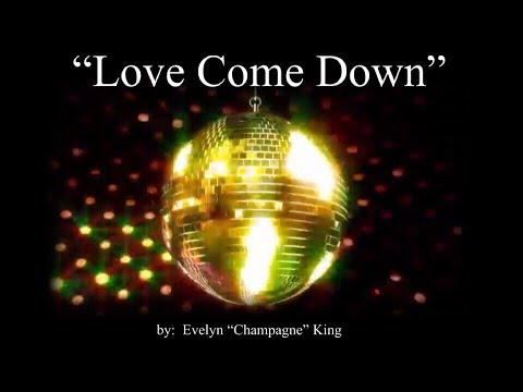 "Love Come Down (w/lyrics)  ~  Evelyn ""Champagne"" King"