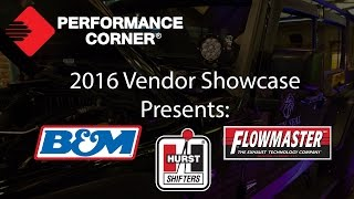 2016 Performance Corner™ Vendor Showcase presents: B&M, Flowmaster, & Hurst
