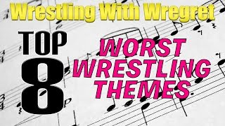 Top 8 Worst Wrestling Themes | Wrestling With Wregret