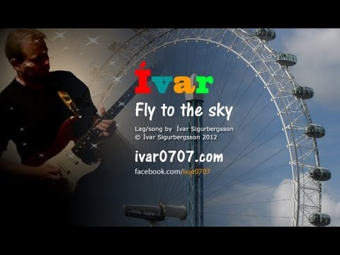 Fly to the sky - IVAR /  Ivar Sigurbergsson - ivar0707.com