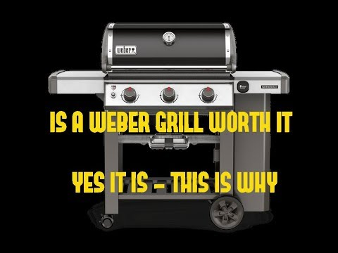 Weber Genesis II S-310 – Good Grill VS Bad Grill