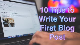 How to Write A Blog Post for Beginners? - 10 Quick Blog Writing Tips (2021)