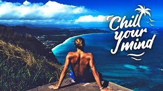 Spring Break Chill Mix 2018 | ChillYourMind