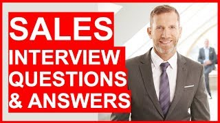SALES INTERVIEW Questions And Answers (How To PASS Your Sales interview!)