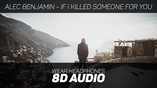 Alec Benjamin - If I Killed Someone For You (8D AUDIO)