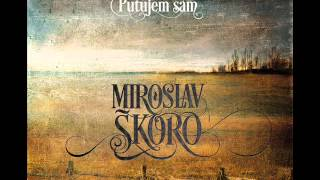 MIROSLAV ŠKORO   Samo Jedna, Jedina (OFFICIAL AUDIO)