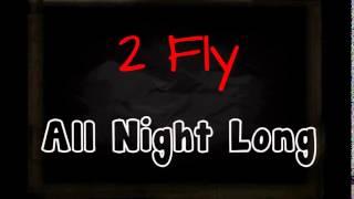 2 Fly - All Night Long