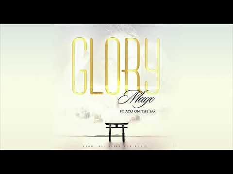 AUDIO: Mayo – Glory (feat Ayo)   @mayomatesun