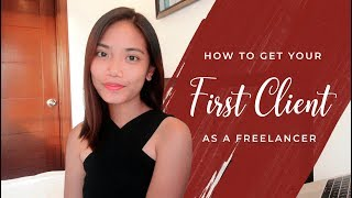 4 Steps To Getting Your First Client as a Freelancer