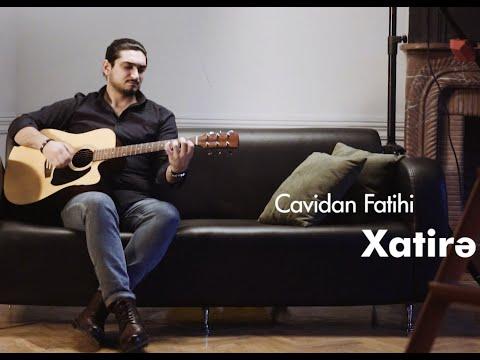 Cavidan Fatihi - Xatirə (şeir: Xəzər Süleymanlı)
