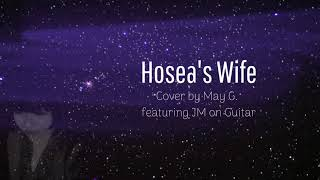 Hosea's Wife By Brooke Fraser   (Cover By May G. Ft. JM On Guitar)