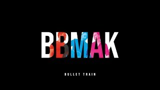BBMAK - Bullet Train (lyric video)