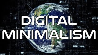 Digital Minimalism: How to Live a Focused Life
