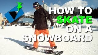 #38 Snowboard begginer – How to skate on a snowboard