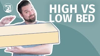 High Beds Vs Low Beds - What Is The Best Bed Height?
