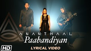 Paabandiyan | Lyrical Video | Clinton Cerejo | Ananthaal