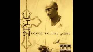 2Pac - 7. Thugs Get Lonely Too OG - Loyal to the Game