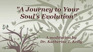 A Journey to Your Soul's Evolution