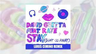 David Guetta - Stay (Don't Go Away) (feat Raye) [Loris Cimino Remix]