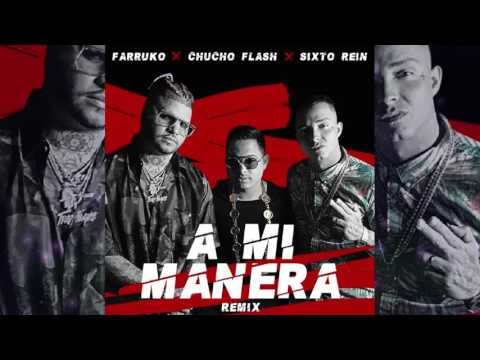Letra A Mi Manera (Remix) Farruko Ft Chucho Flash Y Sixto Rein
