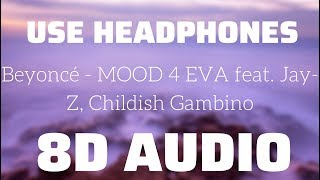 Beyoncé   MOOD 4 EVA Feat. Jay Z, Childish Gambino (8D USE HEADPHONES)🎧
