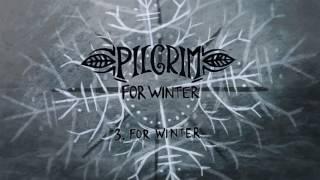 Pilgrim - For Winter (EP) - 2016