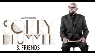 Sorry Drummer & Friends (Álbum Completo)