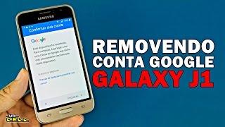RemovendocontaGoogledoSamsungGalaxyJ1Patch2017#UTICell