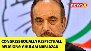 'Congress equally respects all religions' | Ghulam Nabi Azad Addresses G-23 Event | NewsX
