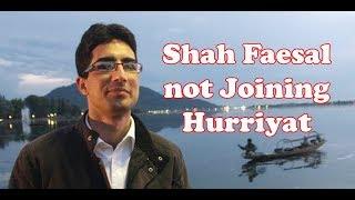 Shah Faesal not Joining Hurriyat