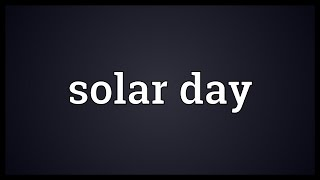 Solar day Meaning