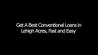 Best Conventional Loans in Lehigh Acres