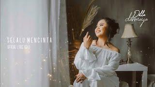 Download lagu Dilla Darmaya Selalu Mencinta Mp3