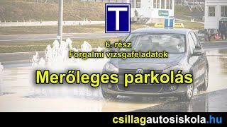 Forgalmi Vizsgafeladatok 6. Rész - A Merőleges Parkolás - Csillag Autósiskola Oktatóvideó Sorozat