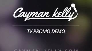 Cayman Kelly - TV Promo Demo