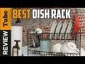 ✅Dish Rack: Best Dish Racks 2021 (Buying Guide)