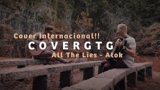 GTG - ALL THE LIES [COVER ALOK, THE VAMPS, FELIX JAEHN]