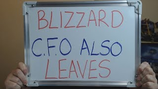 Now BLIZZARD Lose Their CFO as they Leave the Company !!!