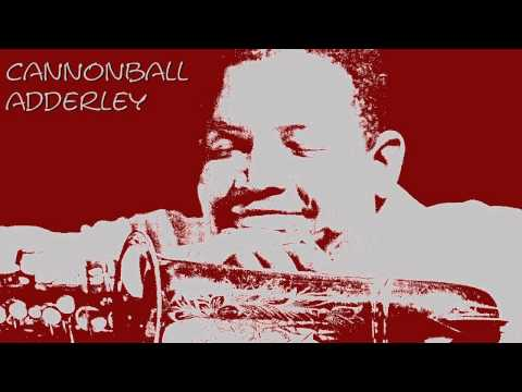 Cannonball Adderley - What is this thing called love