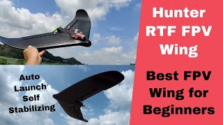 Best FPV Wing for Beginners Ready to fly auto take off Hunter FPV Wing