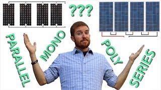 Mono vs Poly vs Flexible Solar Panel + Series vs Parallel Wiring