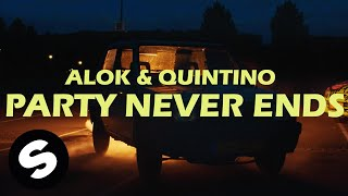 Alok & Quintino   Party Never Ends